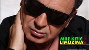 Mile Kitic - 2013 - Limuzina (hq) (bg sub)