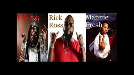 Rick Ross Ft Lil Jon Mannie Fresh - Drought