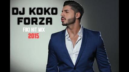 Dj Koko Forza - Fiki Best Hits Mix 2015