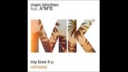 *2017* Mk ft. Ame - My Love 4 U ( Mk + Kc Lights remix )