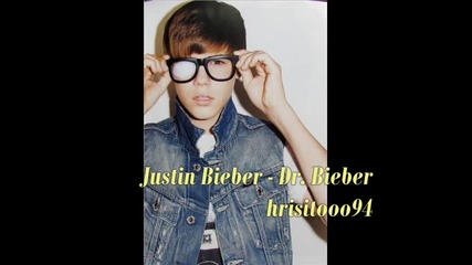 Justin Bieber - Dr. Bieber Високо Качество! + Бг Превод!