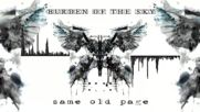 Burden Of The Sky - Same Old Page