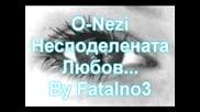 O - Nezi - Nespodelenata Lubov