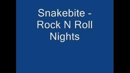 Snakebite - Rock N Roll Nights