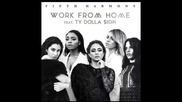 *2016* Fifth Harmony ft. Ty Dolla Sign - Work From Home