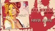 Ana Nikolic feat. Ami G - Mafia Caffe - (Audio 2010) HD