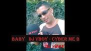 Dj Vboy - Cyber me baby