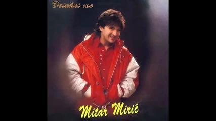 Mitar Miric - Zivela ljubav - (Audio 1995) HD