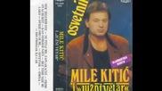 Mile Kitic i Juzni Vetar - Kazi kazi (hq) (bg sub)
