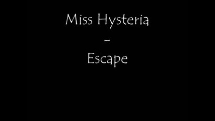 Miss Hysteria - Escape