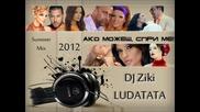 Dj Ziki Ако можеш, спри ме ( Summer Mix 2012 )