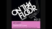 Jay Santi - Game Of Love Dekky Remix