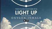 Thousand Foot Krutch - Light Up