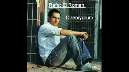 direniyorum__rafet_el_roman_