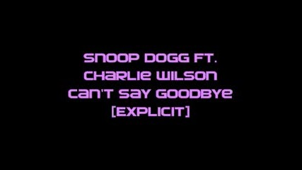 Snoop Dogg Ft. Charlie Wilson - Can`t Say