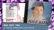 Mile Kitic - Hajde sa mnom sunce moje - Audio 1983
