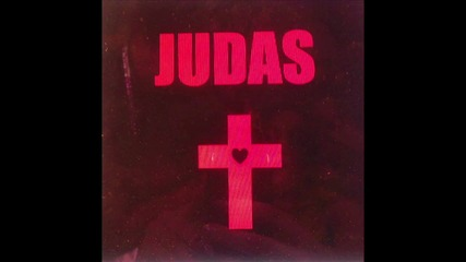 New Lady Gaga - Judas Audio Lirics