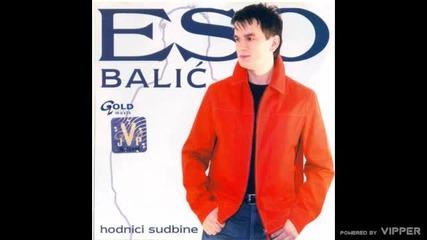 Eso Balic - Naviko sa tobom - (Audio 2006)