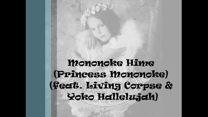 Living Corpse feat. Yoko Hallelujah - Mononoke Hime