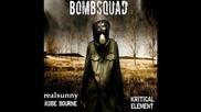 Kobe Bourne & Kritical Element- Bombsquad