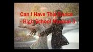Hsm 3 - Can I Have This Dance (Troy & Gabriella)