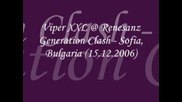 Viper Xxl Renesanz Generation Clash - Sofia Bulgaria 15.12.2006