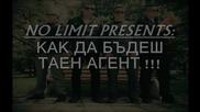No Limit - Как да бъдем ''тайни агенти''