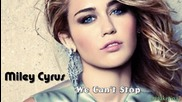 02. Текси и Превод!!! Miley Cyrus - We Can't Stop ( 2013 )