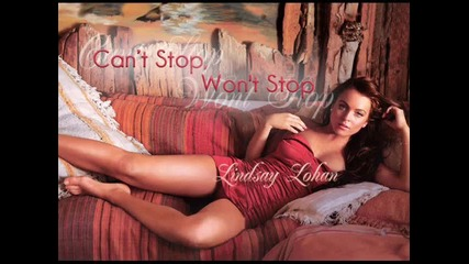 Lindsay Lohan - Can`t Stop Won`t Stop 2011