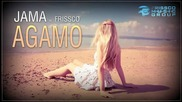 Jama - Agamo feat Frissco Хаус Версия