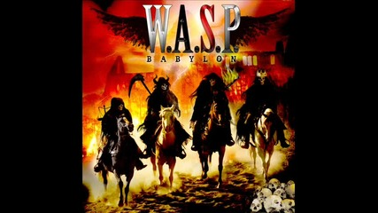W.a.s.p. - Babylons Burning
