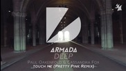 Paul Oakenfold & Cassandra Fox - Touch Me ( Pretty Pink Remix)