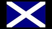 Scotland The Brave - Scottish Nacional Anthem