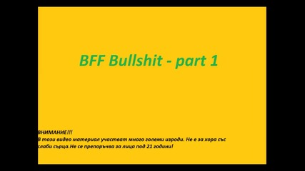 Bff Bullshit Part 1