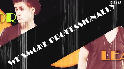 #smoke professionally (+dedications)
