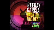 Reekay Garcia - Back To The Beat (riva Starr Remix)
