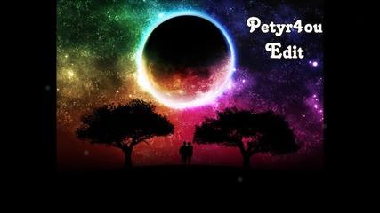Petyr4ou-special edition Супер Готина Песен!!!