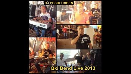 ork. Qki Bend - Parne bala po mo shero- Dj Pesho Riben-2013