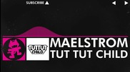 [drumstep] - Tut Tut Child - Maelstrom [monstercat Release]