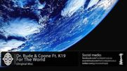 Dr. Rude & Coone Ft. K19 - For The World Original Mix
