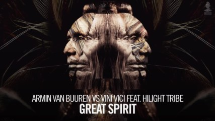 Armin van Buuren vs Vini Vici feat. Hilight Tribe - Great Spirit Extended Mix