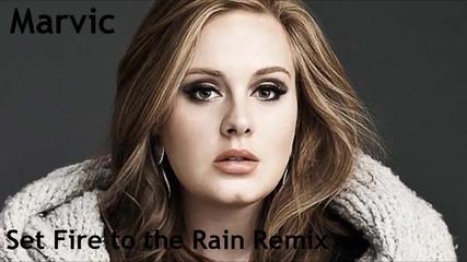 Adele - Set Fire To the Rain :marvic Remix: