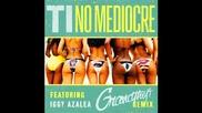 *2014* T.i. ft. Iggy Azalea & Migos - No mediocre ( Grandtheft remix )
