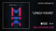Mallory Knox -lonely Hours- [audio]