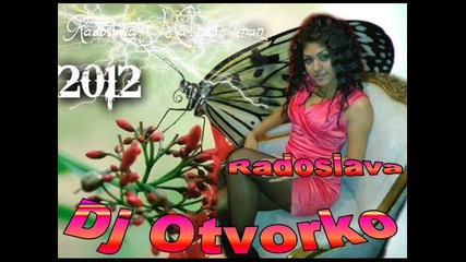 Радослава - 2012 Dj Otvorko