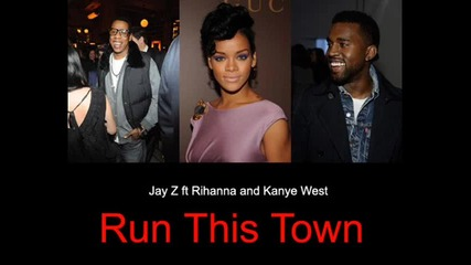 Jay - Z feat. Rihanna & Kanye West - Run This Town (hq sound)