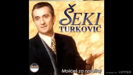 Seki Turkovic - Bolje da sam umro