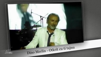 Dino Merlin - Otkrit cu ti tajnu