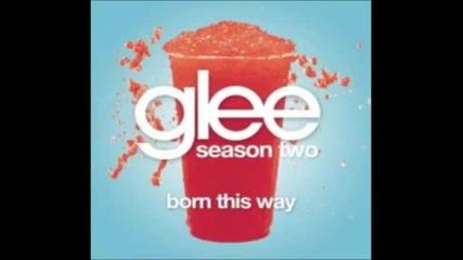 Born This Way ( Glee Cast Version )