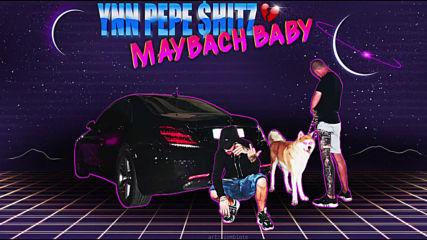 YNN Pepeshitz - Maybach Baby